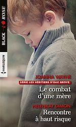 Téléchargez le livre :  Le combat d'une mère - Rencontre à haut risque