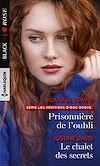 Télécharger le livre :  Prisonnière de l'oubli - Le chalet des secrets