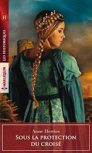 Téléchargez le livre :  Sous la protection du croisé