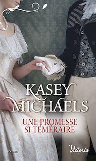 Téléchargez le livre :  Une promesse si téméraire