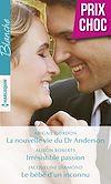 Télécharger le livre :  La nouvelle vie du Dr Anderson - Irrésistible passion - Le bébé d'un inconnu