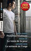 Télécharger le livre :  Protection troublante - Le venin de la peur - Le serment de l'ange