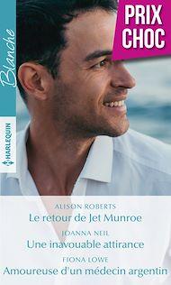 Téléchargez le livre :  Le retour de Jet Munroe - Une inavouable attirance - Amoureuse d'un médecin argentin