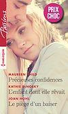 Télécharger le livre :  Précieuses confidences - L'enfant dont elle rêvait - Le piège d'un baiser