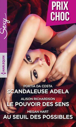 Téléchargez le livre :  Scandaleuse Adela - Le pouvoir des sens - Au seuil des possibles