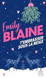 Télécharger le livre :  T'embrasser sous la neige