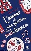 Télécharger le livre :  L'amour est une question de (mal)chance