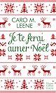 Télécharger le livre : Je te ferai aimer Noël !