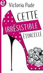 Download this eBook Cette irrésistible étincelle