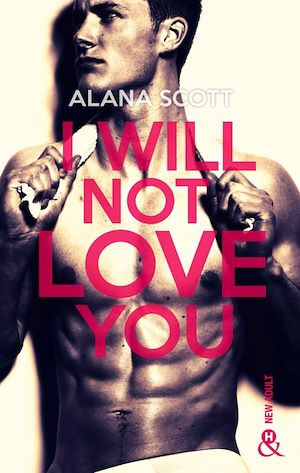 Téléchargez le livre :  I Will Not Love You
