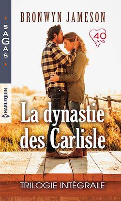 La dynastie des Carlisle : Trilogie intégrale