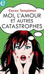 Download this eBook Moi, l'amour et autres catastrophes