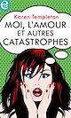 Télécharger le livre : Moi, l'amour et autres catastrophes