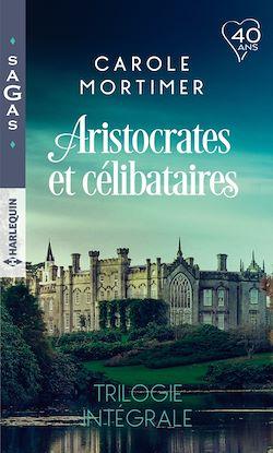 Aristocrates et célibataires - Trilogie intégrale
