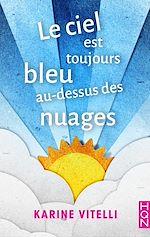 Download this eBook Le ciel est toujours bleu au-dessus des nuages