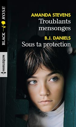 Troublants mensonges - Sous ta protection