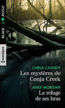 Les mystères de Conja Creek - Le refuge de ses bras