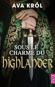 Téléchargez le livre :  Sous le charme du Highlander