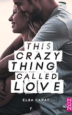 Télécharger cet eBook : This Crazy Thing Called Love