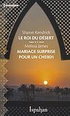 Télécharger le livre :  Le roi du désert - Mariage surprise pour le cheikh