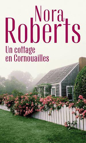 Un cottage en Cornouailles | Roberts, Nora. Auteur