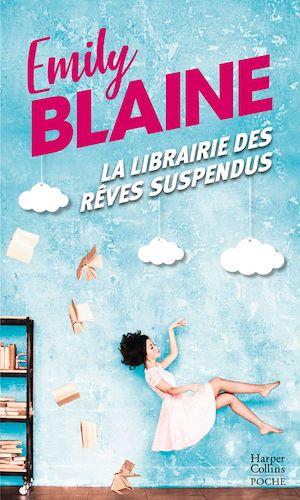 La librairie des rêves suspendus | Blaine, Emily. Auteur