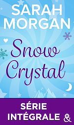 Download this eBook Snow Crystal : Série intégrale