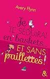 Télécharger le livre :  Je te séduirai en baskets... et sans paillettes !