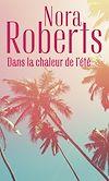 Dans la chaleur de l'été | Roberts, Nora. Auteur