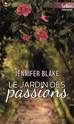 Téléchargez le livre :  Le jardin des passions