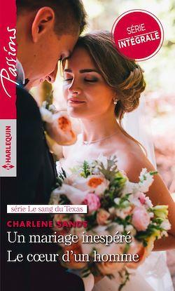 Un mariage inespéré - Le coeur d'un homme