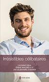 Télécharger le livre :  Irrésistibles célibataires