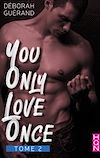 Télécharger le livre :  You Only Love Once - Tome 2