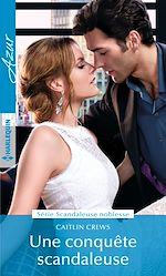 Download this eBook Une conquête scandaleuse