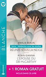 Download this eBook Réunis sous la neige - L'épouse du Dr McCarthy - Un bébé à parrainer