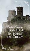 Télécharger le livre :  Complot en forêt de Crécy