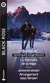 Télécharger le livre :  La mémoire de la neige - Arrangement sous tension