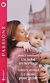 Télécharger le livre :  Un bébé en héritage - Le désir pour guide