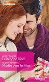 Télécharger le livre :  Le bébé de Noël - Mariée pour les fêtes