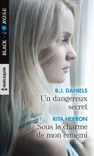 Téléchargez le livre :  Un dangereux secret - Sous le charme de mon ennemi