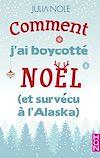 Télécharger le livre :  Comment j'ai boycotté Noël (et survécu à l'Alaska)