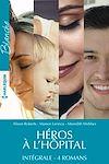Télécharger le livre :  Héros à l'hôpital - Intégrale 4 romans
