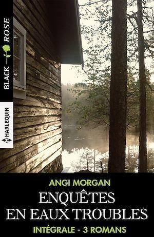 Téléchargez le livre :  Enquêtes en eaux troubles - Intégrale 3 romans