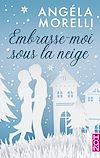 Télécharger le livre :  Embrasse-moi sous la neige