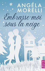 Téléchargez le livre :  Embrasse-moi sous la neige