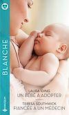 Télécharger le livre :  Un bébé à adopter - Fiancée à un médecin