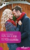 Télécharger le livre :  Idylle sous la neige - Un Noël inoubliable