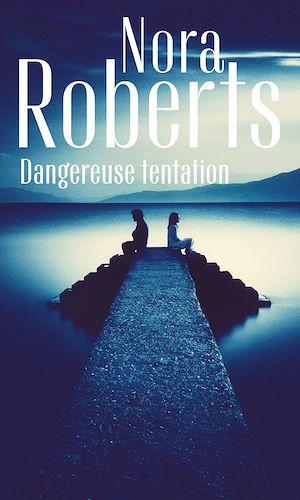 Dangereuse tentation | Roberts, Nora. Auteur