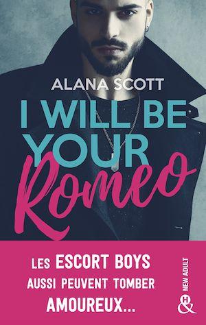 Téléchargez le livre :  I Will Be Your Romeo
