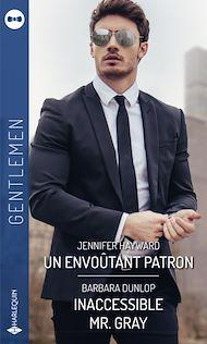 Téléchargez le livre :  Un envoûtant patron - Inaccessible Mr. Gray